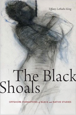 Tiffany Lethabo King, The Black Shoals*